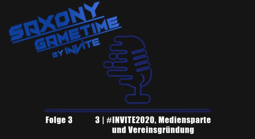 Saxony Gametime 3 | #INVITE2020, Mediensparte und Vereinsgründung